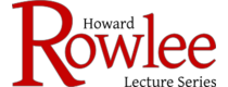 Rowlee Lecture Series
